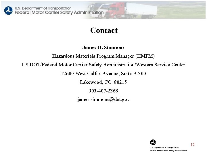 Contact James O. Simmons Hazardous Materials Program Manager (HMPM) US DOT/Federal Motor Carrier Safety