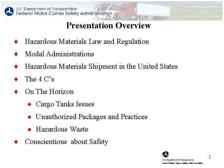 Presentation Overview ¨ Hazardous Materials Law and Regulation ¨ Modal Administrations ¨ Hazardous Materials