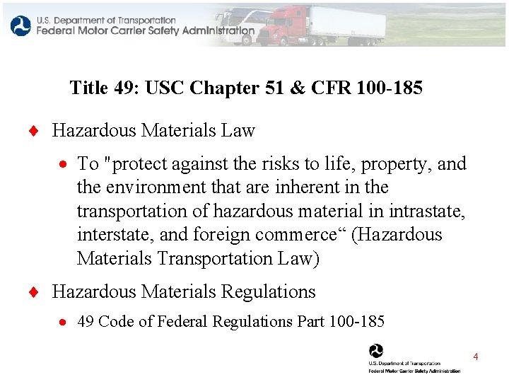 Title 49: USC Chapter 51 & CFR 100 -185 ¨ Hazardous Materials Law ·