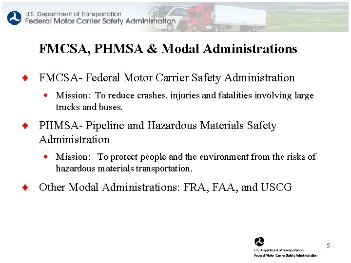 FMCSA, PHMSA & Modal Administrations ¨ FMCSA- Federal Motor Carrier Safety Administration · Mission: