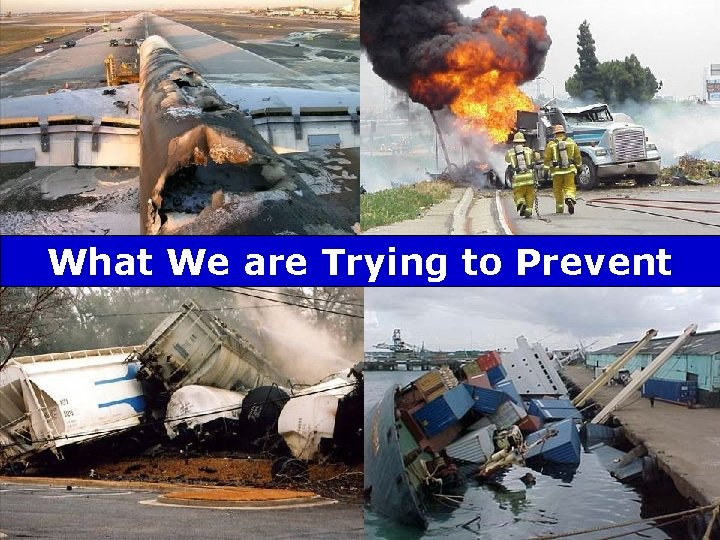 What We are Trying to Prevent PHH 032107 -6