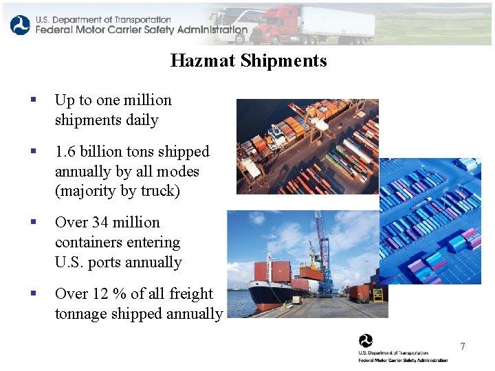 Hazmat Shipments § Up to one million shipments daily § 1. 6 billion tons