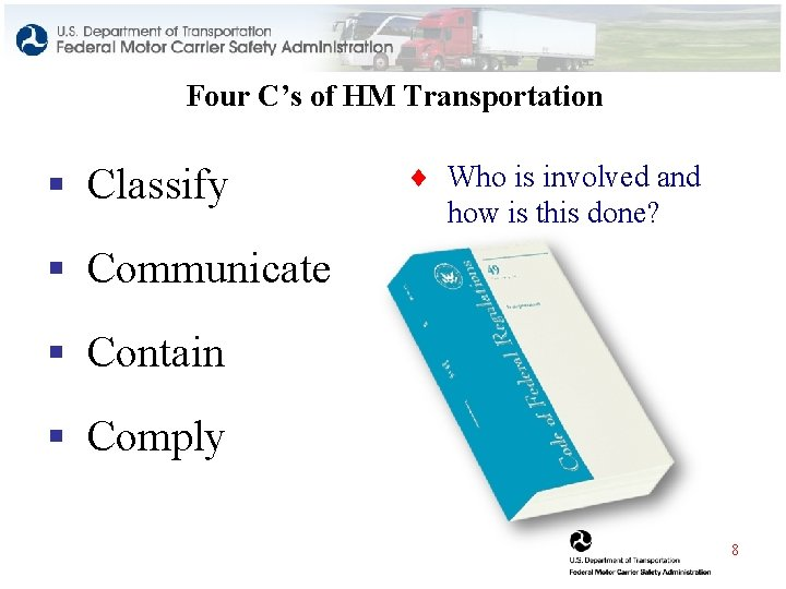 Four C's of HM Transportation § Classify ¨ Who is involved and how is