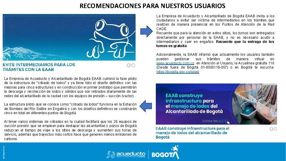 RECOMENDACIONES PARA NUESTROS USUARIOS La Empresa de Acueducto y Alcantarillado de Bogotá EAAB invita
