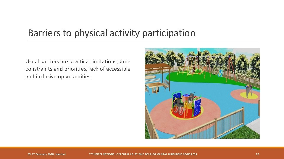 Barriers to physical activity participation Usual barriers are practical limitations, time constraints and priorities,