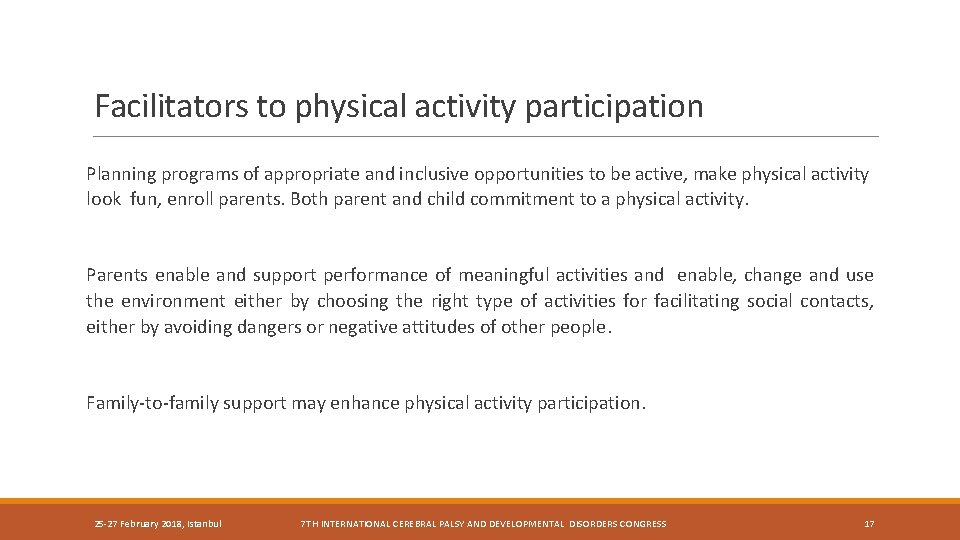 Facilitators to physical activity participation Planning programs of appropriate and inclusive opportunities to be