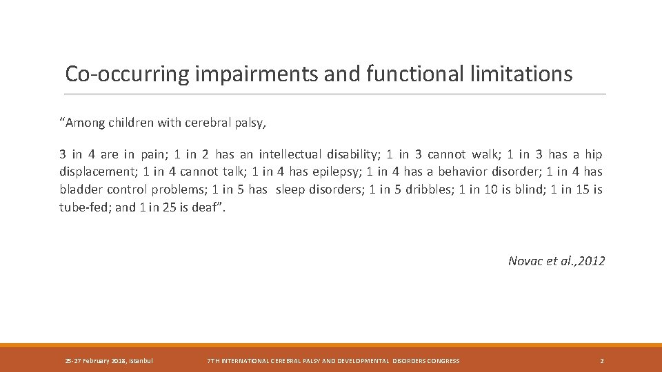 """Co-occurring impairments and functional limitations """"Among children with cerebral palsy, 3 in 4 are"""