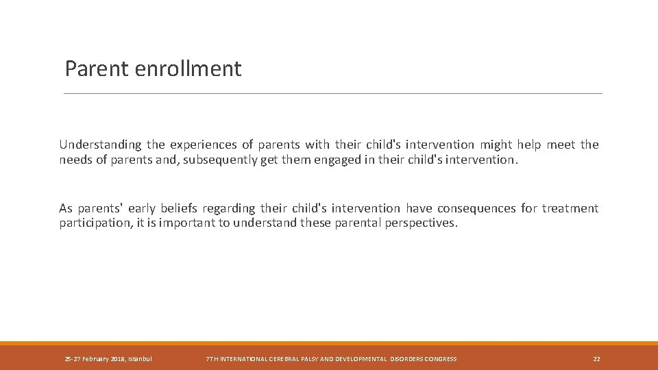 Parent enrollment Understanding the experiences of parents with their child's intervention might help meet