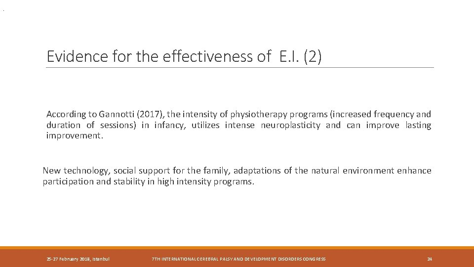 . Evidence for the effectiveness of E. I. (2) According to Gannotti (2017), the