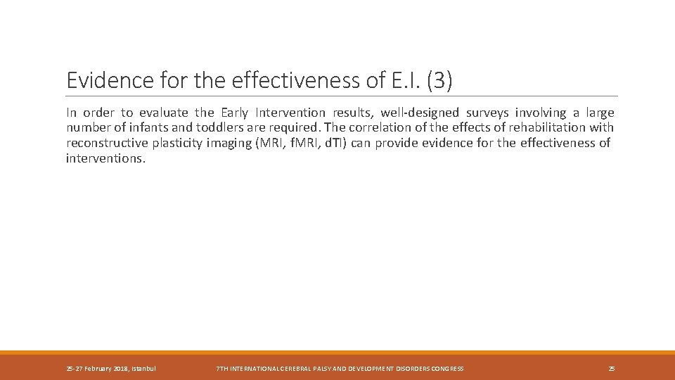 Evidence for the effectiveness of E. I. (3) In order to evaluate the Early
