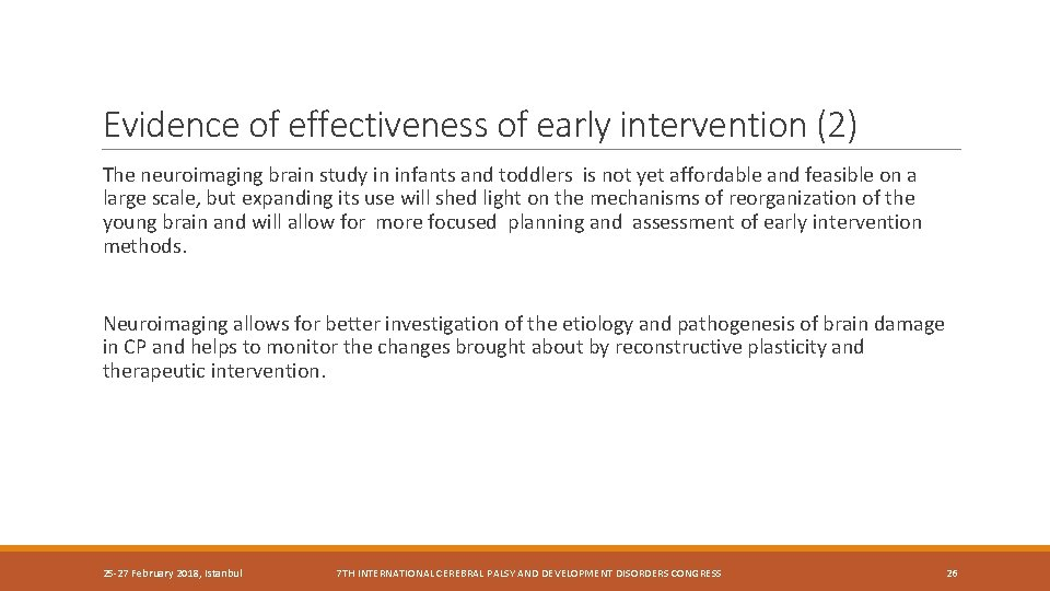 Evidence of effectiveness of early intervention (2) The neuroimaging brain study in infants and