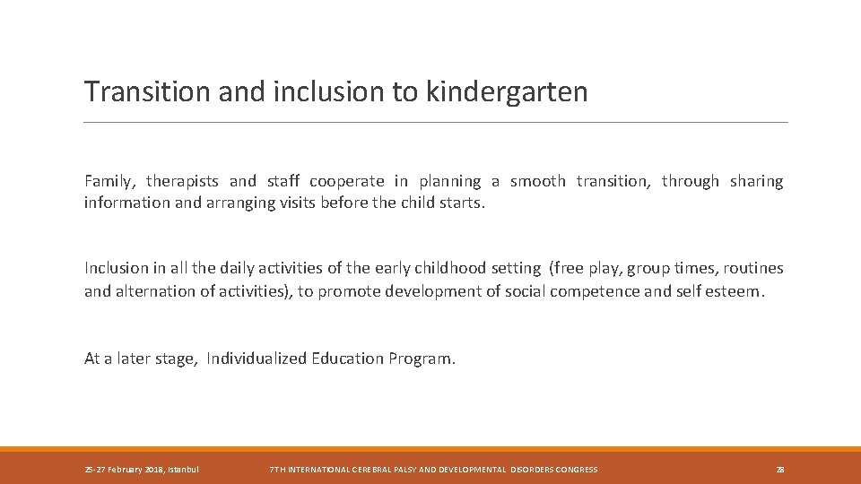 Transition and inclusion to kindergarten Family, therapists and staff cooperate in planning a smooth