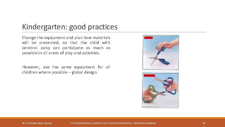 Kindergarten: good practices Change the equipment and plan how materials will be presented, so
