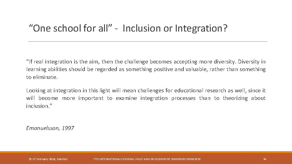 """""""One school for all"""" - Inclusion or Integration? """"If real integration is the aim,"""
