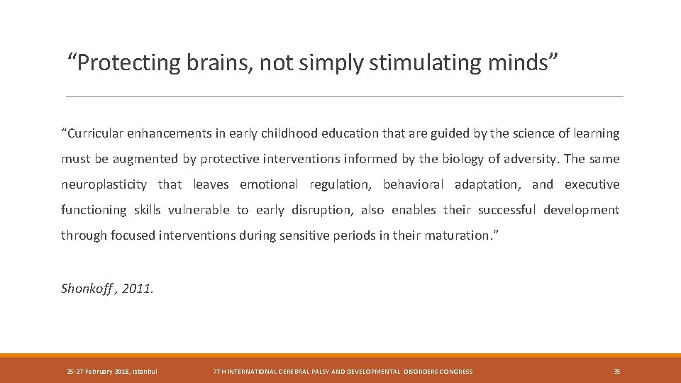 """""""Protecting brains, not simply stimulating minds"""" """"Curricular enhancements in early childhood education that are"""