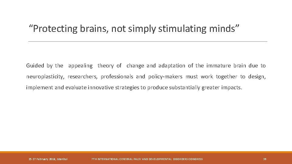 """""""Protecting brains, not simply stimulating minds"""" Guided by the appealing theory of change and"""