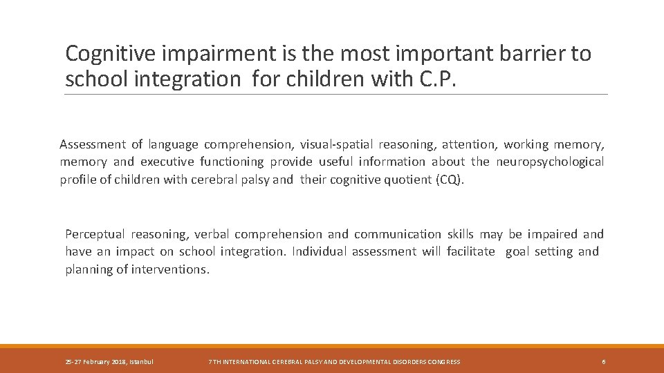 Cognitive impairment is the most important barrier to school integration for children with C.
