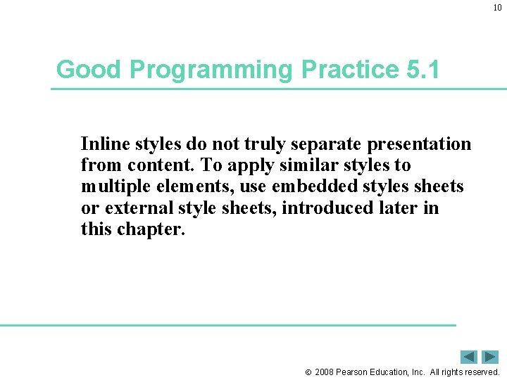10 Good Programming Practice 5. 1 Inline styles do not truly separate presentation from