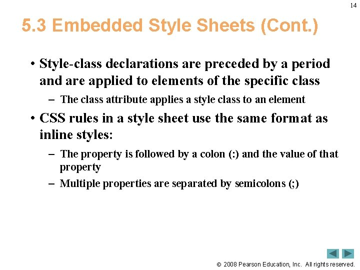 14 5. 3 Embedded Style Sheets (Cont. ) • Style-class declarations are preceded by