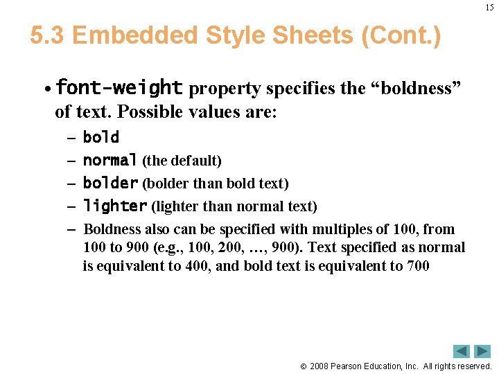 """15 5. 3 Embedded Style Sheets (Cont. ) • font-weight property specifies the """"boldness"""""""