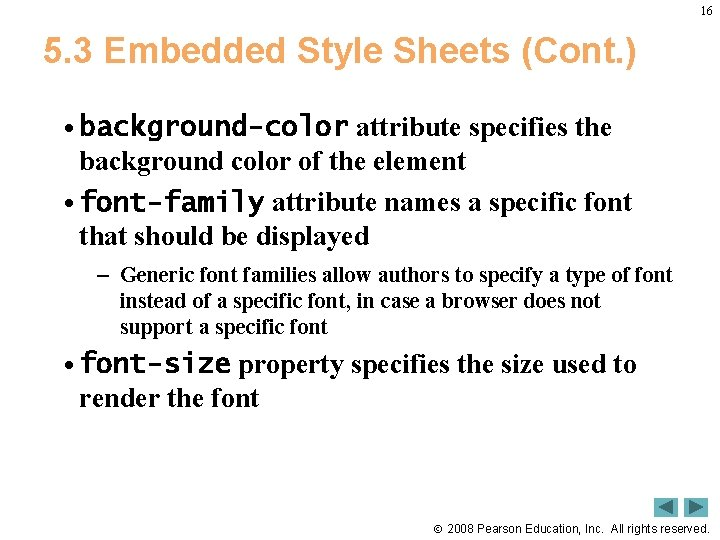 16 5. 3 Embedded Style Sheets (Cont. ) • background-color attribute specifies the background