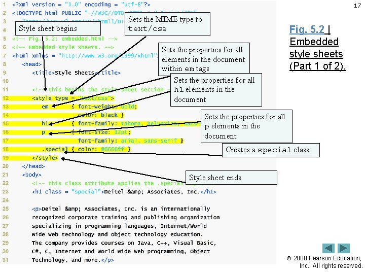 17 Style sheet begins Sets the MIME type to text/css Sets the properties for