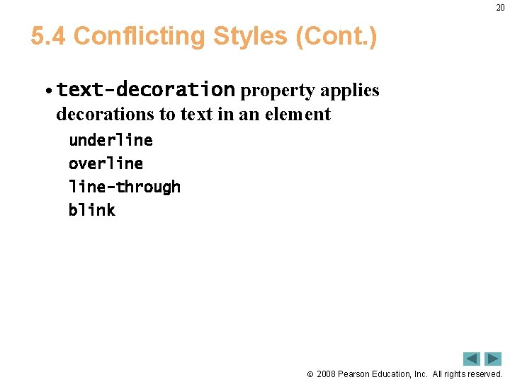 20 5. 4 Conflicting Styles (Cont. ) • text-decoration property applies decorations to text