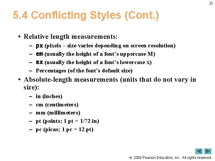 23 5. 4 Conflicting Styles (Cont. ) • Relative length measurements: – – px