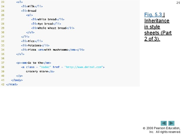 25 Fig. 5. 3   Inheritance in style sheets (Part 2 of 3). 2008