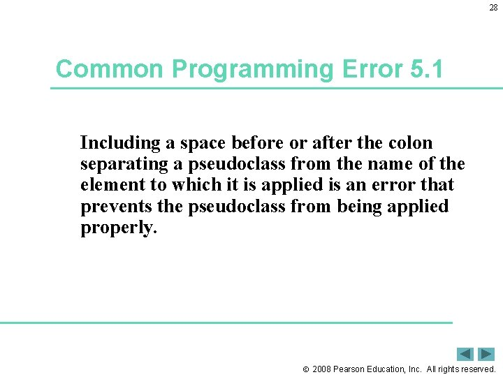 28 Common Programming Error 5. 1 Including a space before or after the colon