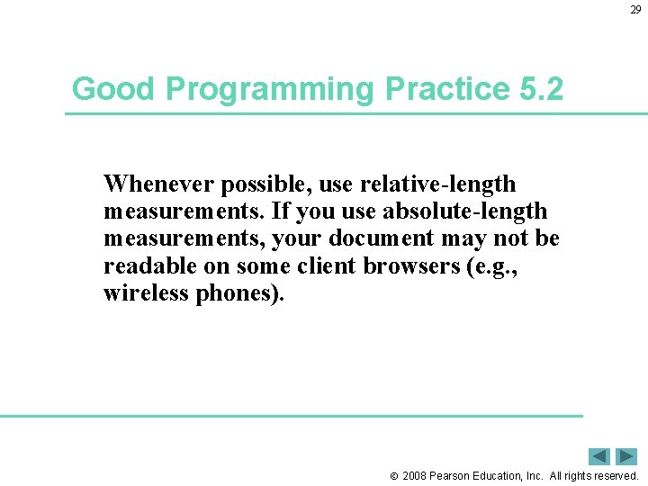 29 Good Programming Practice 5. 2 Whenever possible, use relative-length measurements. If you use