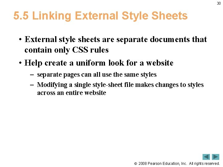 30 5. 5 Linking External Style Sheets • External style sheets are separate documents