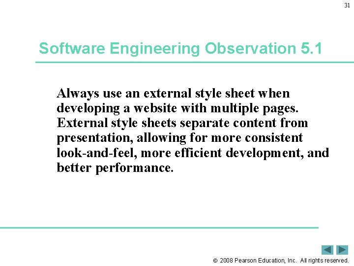 31 Software Engineering Observation 5. 1 Always use an external style sheet when developing