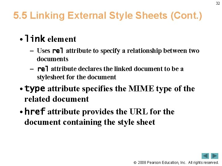 32 5. 5 Linking External Style Sheets (Cont. ) • link element – Uses