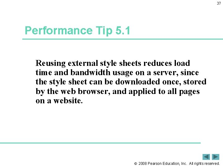 37 Performance Tip 5. 1 Reusing external style sheets reduces load time and bandwidth