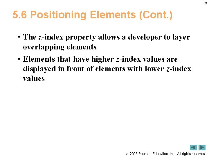 39 5. 6 Positioning Elements (Cont. ) • The z-index property allows a developer