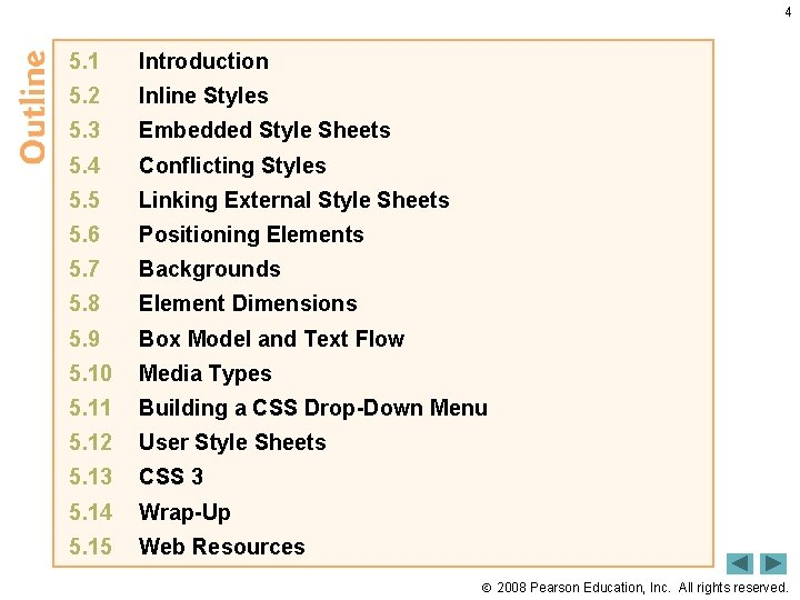 4 5. 1 Introduction 5. 2 Inline Styles 5. 3 Embedded Style Sheets 5.