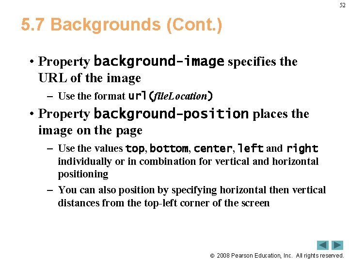 52 5. 7 Backgrounds (Cont. ) • Property background-image specifies the URL of the