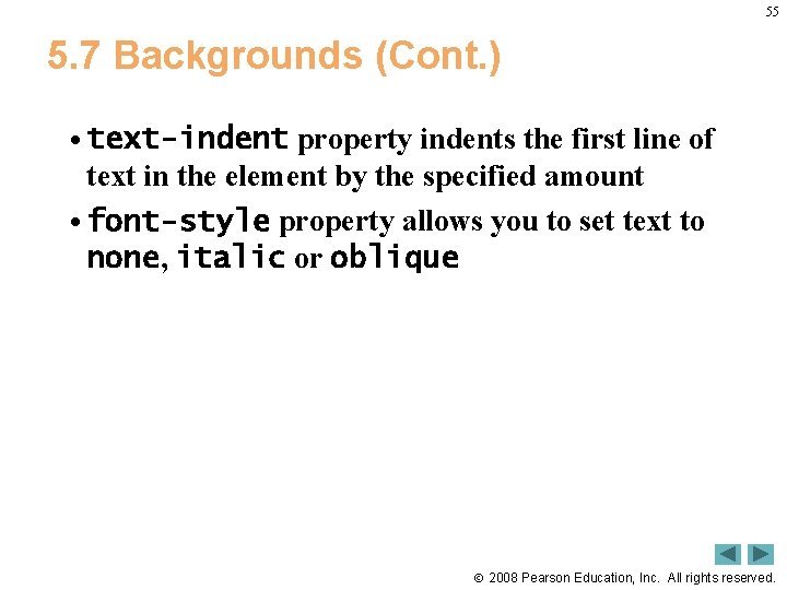 55 5. 7 Backgrounds (Cont. ) • text-indent property indents the first line of