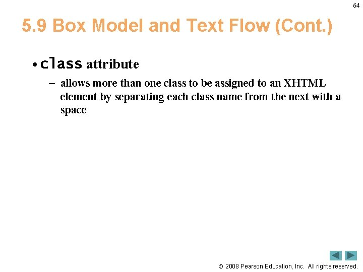 64 5. 9 Box Model and Text Flow (Cont. ) • class attribute –