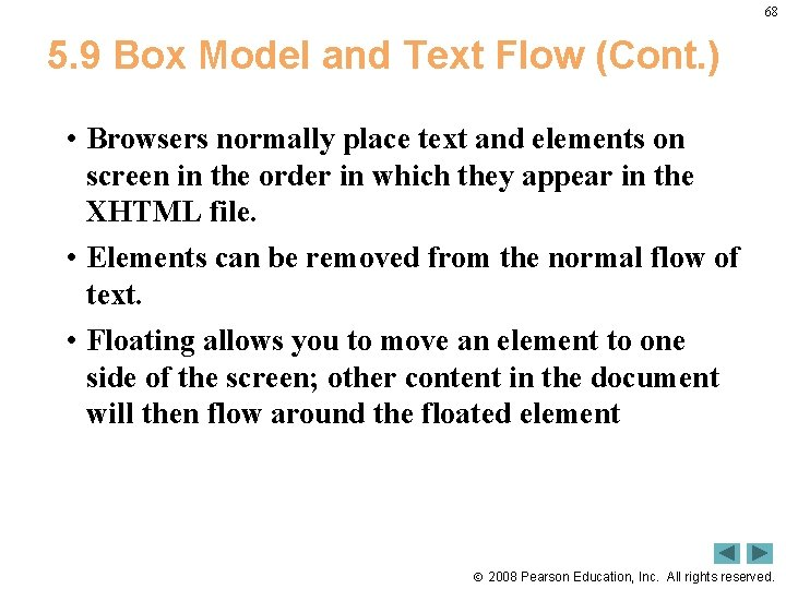 68 5. 9 Box Model and Text Flow (Cont. ) • Browsers normally place