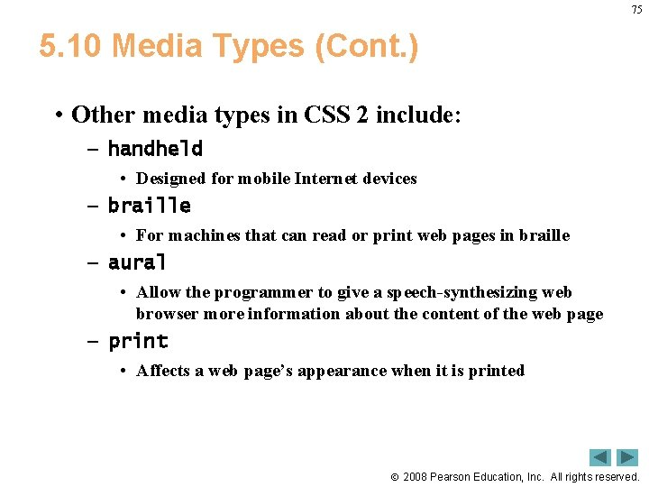75 5. 10 Media Types (Cont. ) • Other media types in CSS 2