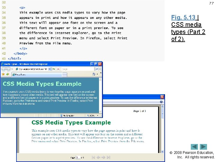77 Fig. 5. 13   CSS media types (Part 2 of 2). 2008 Pearson