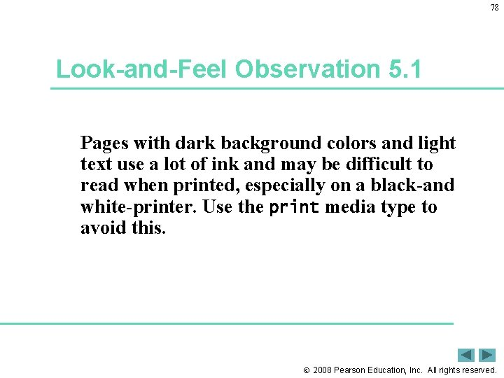 78 Look-and-Feel Observation 5. 1 Pages with dark background colors and light text use
