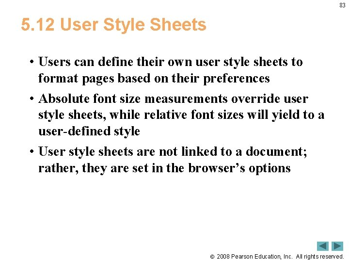 83 5. 12 User Style Sheets • Users can define their own user style