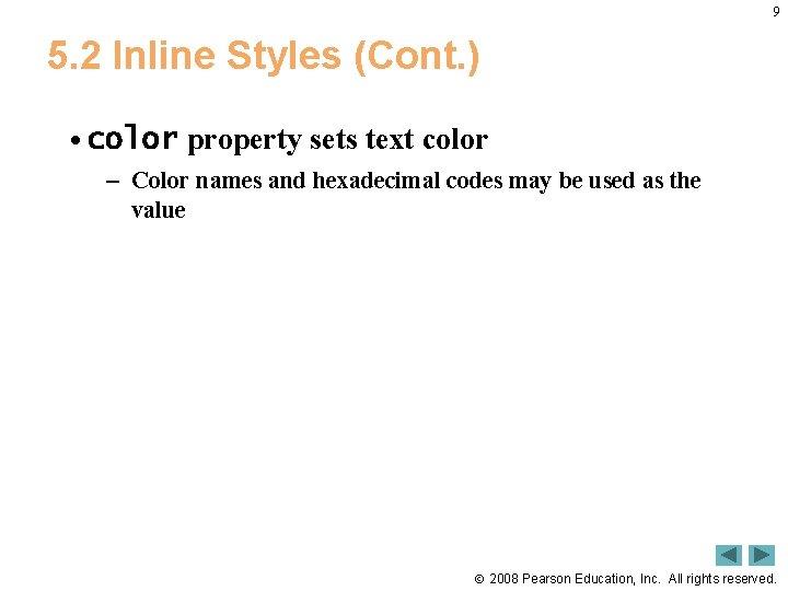9 5. 2 Inline Styles (Cont. ) • color property sets text color –