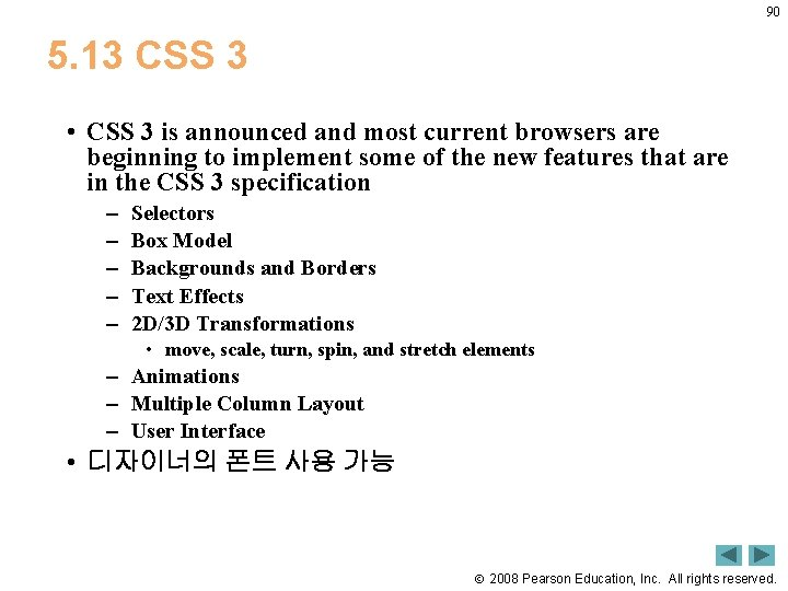 90 5. 13 CSS 3 • CSS 3 is announced and most current browsers