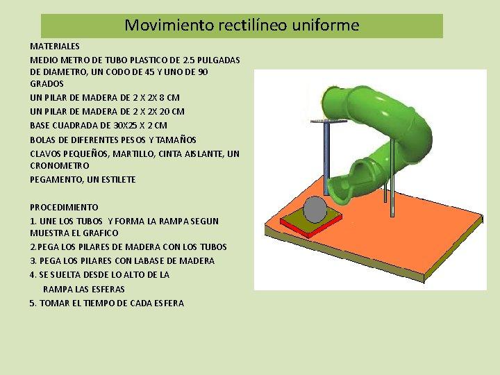 Movimiento rectilíneo uniforme LA CIENCIA DEL TOBOGAN MATERIALES MEDIO METRO DE TUBO PLASTICO DE