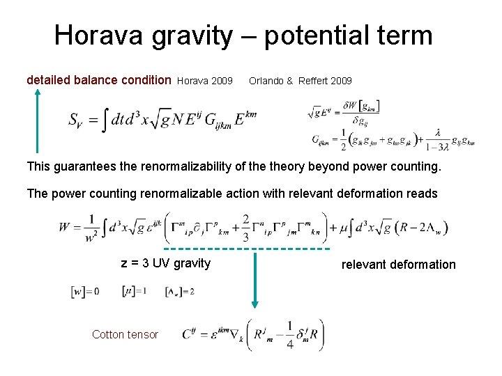 Horava gravity – potential term detailed balance condition Horava 2009 Orlando & Reffert 2009