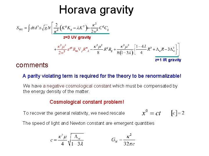 Horava gravity z=3 UV gravity z=1 IR gravity comments A parity violating term is